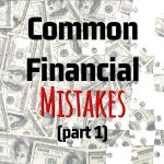 Jeffrey Campbell's Common Financial Mistakes (Part 1)