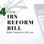 Four Ways the IRS Reform Bill Helps Mayfield Heights Taxpayers Like You (and Me)