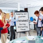 Keeping Your Mayfield Heights Business Focused During Distracting Times